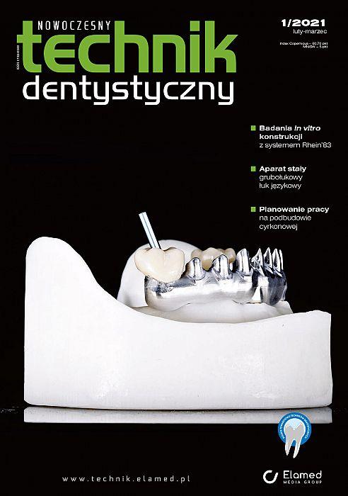 Nowoczesny Technik Dentystyczny wydanie nr 1/2021